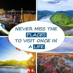 Places to Visit Once in a Life